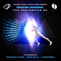 The Conversion EP — Inhuman Designed