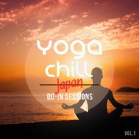 Yoga Chill - Japan Do-In Sessions, Vol. 1 — сборник