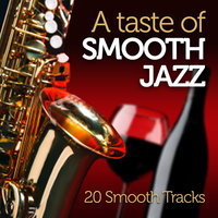 A Taste Of Smooth Jazz: 20 Tracks — сборник