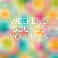 Weekend Sounds, Vol. 5 — сборник