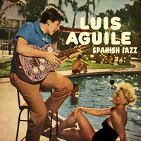 Spanish Jazz — Luis Aguile