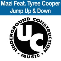 Jump Up & Down — Mazi, Tyree Cooper
