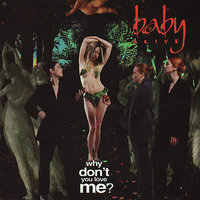 Why Don't You Love Me? — Baby alive