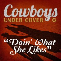 Doin' What She Likes - Single — Cowboys Undercover
