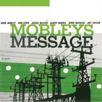 Mobley's Message — Art Taylor, Barry Harris, Donald Byrd, Hank Mobley