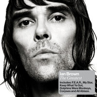 The Greatest — Ian Brown