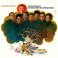 Express Yourself — Charles Wright & The Watts 103rd St. Rhythm Band