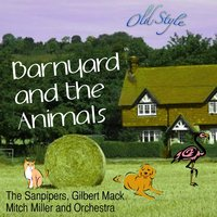 Barnyard and the Animals — The Sandpipers, Gilbert Mack, Mitch Miller and Orchestra