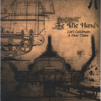 Let´s Celebrate a New Time — The Idle Hands