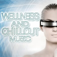 Wellness and Chillout Music — сборник