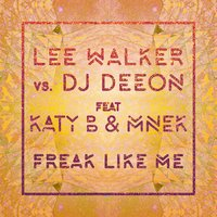 Freak Like Me — Lee Walker feat. DJ Deeon