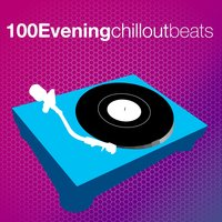 100 Evening Chillout Beats — сборник