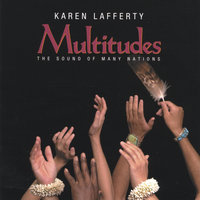 Multitudes: The Sound of Many Nations — Karen Lafferty