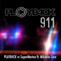 911 (feat. Mikaela Coco) — Playb4ck feat. Supermartxe