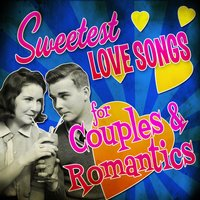 Sweetest Love Songs for Couples & Romantics — сборник