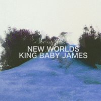 New Worlds — King Baby James