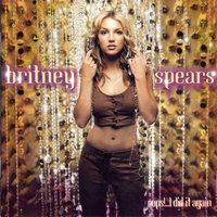 Oops!... I Did It Again — Britney Spears