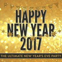 Happy New Year 2017 - The Ultimate New Year's Eve Party — сборник