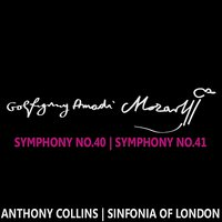 Mozart: Symphonies Nos. 40 & 41 — Sinfonia Of London, Anthony Collins, Вольфганг Амадей Моцарт