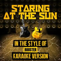 Staring at the Sun (In the Style of Rooster) - Single — Ameritz Audio Karaoke