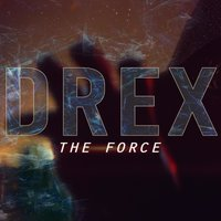 The Force — Drex