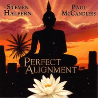 Perfect Alignment — Steven Halpern, Paul McCandless, Steven Halpern and Paul McCandless