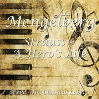 Strauss - A Hero's Life & Don Juan — Royal Concertgebouw Orchestra, Willem Mengelberg, Willem Mengelberg & Concertgebouw Orchestra