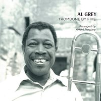 Trombone by Five — Al Grey, Sam Woodyard, Roland Lobligeois, André Persiany, Sir Charles Thompson, Al Grey, André Persiany, Sir Charles Thompson, Roland Lobligeois, Sam Woodyard