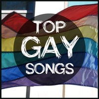 Top Gay Songs: Best Gay Music & Gay Anthems 70's 80's 90's Disco Music Hits — сборник