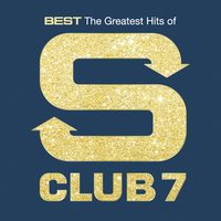 Best: The Greatest Hits Of S Club 7 — S Club 7