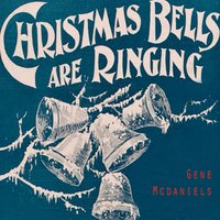 Christmas Bells Are Ringing — Gene McDaniels