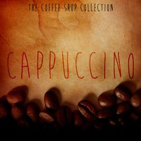 The Coffee Shop Collection - Cappuccino — сборник