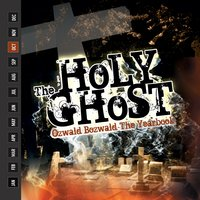 The Holy Ghost — Ozwald Bozwald