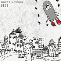 Dirt — Brett Newski