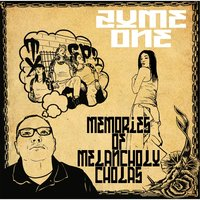 Memories of Melancholy Cholas — Zyme One