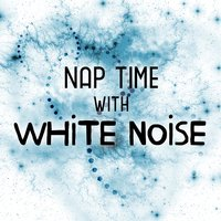 Nap Time with White Noise — White Noise Baby