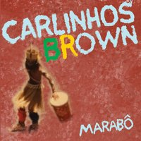 Marabô — Carlinhos Brown