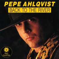 Back To The River — Pepe Ahlqvist