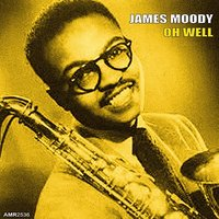 Oh Well - EP — James Moody Quintet