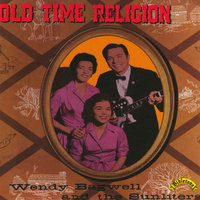 Old Time Religion — Wendy Bagwell & The Sunliters