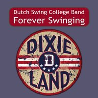 Forever Swinging — Dutch Swing College Band