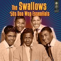 50s Doo Wop Essentials — The Swallows
