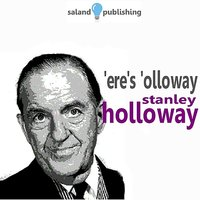 'ere's 'olloway — Stanley Holloway