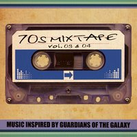 70's Mixtape Vol. 3 & 4 - Music Inspired by Guardians of the Galaxy — сборник