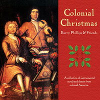 Colonial Christmas — Barry Phillips, Neal Hellman, Shelley Phillips, Robert Evans, Olov Johansson, Linda Burman-Hall