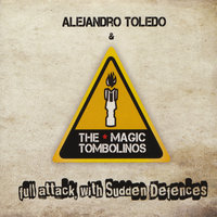 Full Attack, With Sudden Defences — Alejandro Toledo And The Magic Tombolinos