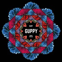 Guppy — Trippy Wicked & The Cosmic Children of The Knight