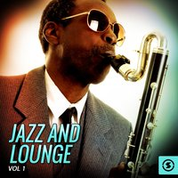 Jazz and Lounge, Vol. 1 — сборник