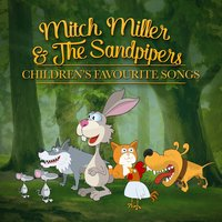 Favorite Children's Songs — The Sandpipers, Mitch Miller, Mitch Miller|The Sandpipers