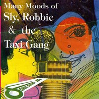 Many Moods of Sly, Robbie & The Taxi Gang — Sly & Robbie